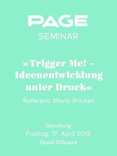 "»Trigger Me"" -Great Ideas workshop from my Guru Mario Pricken"