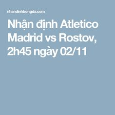 Nhận định Atletico Madrid vs Rostov, 2h45 ngày 02/11