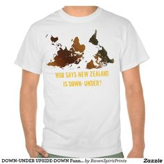 DOWN-UNDER UPSIDE-DOWN Funny WORLD MAP T-Shirt