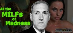 H.P. Lovecraft Writes Descriptions for the Sample Clips on Brazzers