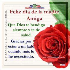 Feliz día de la madre amiga, que Dios te bendiga siempre