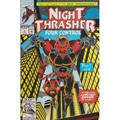 NIGHT THRASHER: FOUR CONTROL #1 | October 1992 | $3.60 | 1992-1993 | VOLUME 1 | MARVEL