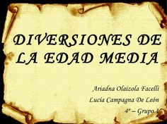 diversiones-y-ocupaciones-en-la-edad-media-presentation by ariaadna7 via Slideshare