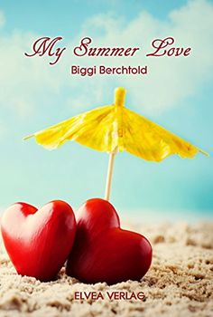 My Summer Love von Biggi Berchtold https://www.amazon.de/dp/B01GIP61WQ/ref=cm_sw_r_pi_dp_iNcDxbE70QNTN
