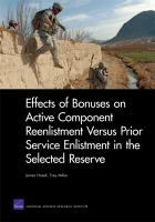 Effects of bonuses on active component reenlistment versus prior service enlistment in the selected re-serve by James R. Hosek