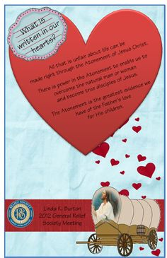 """Didi @ Relief Society: """"What is Written in Our Hearts?"""" 2012 General Relief Society Meeting, handout"""