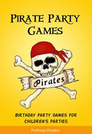 Pirate Party Games, Games for Pirate Parties, Pirate Food & Ideas