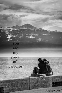 You are my piece of paradise..like the stars  in the sky //ur everything to me?!<3<3<3