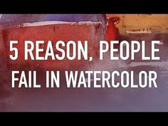 How to watercolor – 5 reason why people fail in watercolor - YouTube #watercolorarts