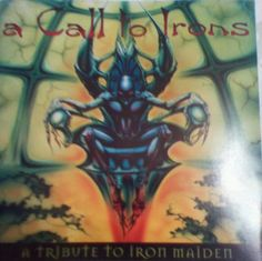 "A range of cover bands pay tribute to Iron Maiden on 1998's CD ""A Call to Irons."""