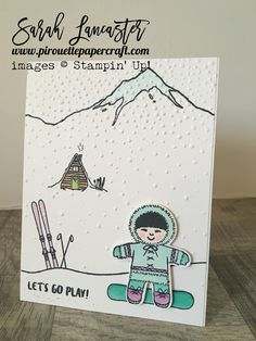 Cookie Cutter Christmas meets Mountain Adventure Stampin' Up! - little eskimo girl having snow fun !! | Sarah Lancaster - pirouette paper craft #stampinup