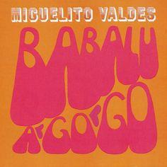 Miguelito Valdes – Babalu A Go Go