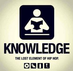 Underground-HipHop, KNOWLEDGE: THE LOST ELEMENT OF HIP HOP.
