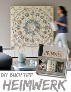 DIY Buchtipp Heimwerk - inklusive DIY Anleitung Schritt für Schritt zum Mandala aus Teelichtern {Upcycling, DIY, Wanddeko} Fotocredits: ©Justyna Krzyzanowska // ©Gabriele Chomrak (To-Do-Fotos)