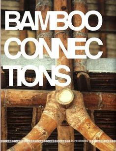Bamboo Connection Study by joseph Rosenberg - issuu Bamboo Architecture, Organic Architecture, Architecture Details, Bamboo House Design, Bamboo Building, Bamboo Structure, Bamboo Construction, Wood Book, Bamboo Crafts
