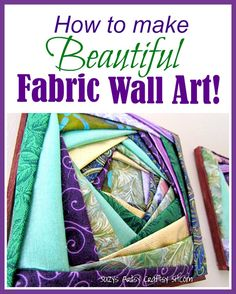 How to make Beautiful Fabric Wall Art with folded fabric!