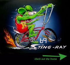 Reminds me of my brother...he drew rat finks all the time...and I wanted a sting ray bike!
