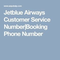 Jetblue Airways Customer Service Number|Booking Phone Number