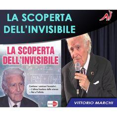 La Scoperta dell'Invisibile - Vittorio Marchi (Offerta Promo Limitata a 19,90 Euro)