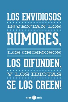 frase, pensamiento, sarcasmo, envidia, rumores,