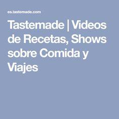 Tastemade   Videos de Recetas, Shows sobre Comida y Viajes