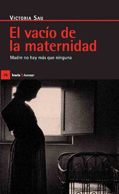 Imagen de  El vacío de la maternidad Madre no hay más que ninguna