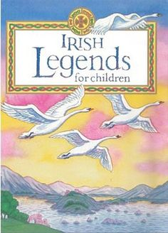 Irish Legends for Children - Irish Myths & Legends for children - Children's Books - Books