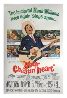 Your Cheatin' Heart 1964 Classic Movie Posters, Original Movie Posters, Movie Poster Art, Gene Nelson, Susan Oliver, Hank Williams Sr, George Hamilton, Ken Russell, Cinema Posters