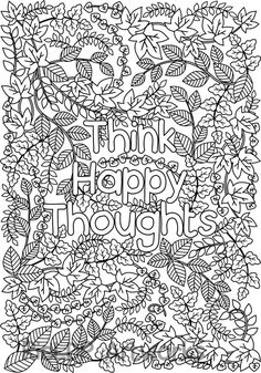 Pictures Of Adult Coloring Pages Inspirational Printable Think Happy thoughts Coloring Page for Quote Coloring Pages, Free Coloring Pages, Coloring Sheets, Coloring Books, Adult Colouring Pages, Coloring Pages Nature, Colouring Pics, Coloring Pages For Grown Ups, Printable Adult Coloring Pages