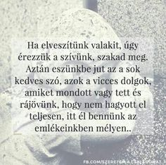 Ha elveszítünk valakit...♡ Grief, Life Quotes, Personalized Items, Anna, Quotes About Life, Quote Life, Living Quotes, Quotes On Life, Life Lesson Quotes