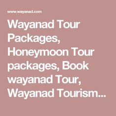 Wayanad Tour Packages, Honeymoon Tour packages, Book wayanad Tour, Wayanad Tourism Packages Honeymoon Tour Packages, Forest And Wildlife, Hill Station, Hotels And Resorts, Adventure Travel, Tourism, Packaging, Books, Turismo