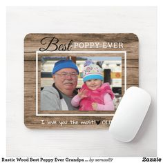 Rustic Wood Best Poppy Ever Grandpa Photo Mouse Pad Love You The Most, New Employee, Grandpa Gifts, Custom Mouse Pads, Marketing Materials, Business Supplies, Party Hats, Rustic Wood, Poppy
