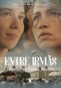 Entre irmãs - Frances de Pontes Peebles