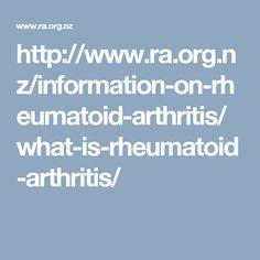 http://www.ra.org.nz/information-on-rheumatoid-arthritis/what-is-rheumatoid-arthritis/