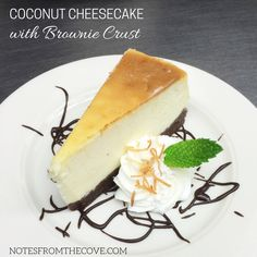 From The Cove kitchen in Asheville, NC. Delicious Coconut Cheesecake with Brownie Crust. Recipe on the blog. #Dessert