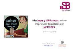 Mashups y bibliotecas como elaborar guías temáticas con Netvibes by SocialBiblio via Slideshare