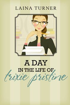 Book Purses and Reviews A Day in the Life of Trixie Pristine Laina Turner Mystery