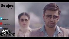 Sajna Farhan Saeed New Sad Song Full Song, Watch Full Sajna Farhan Saeed Sad Song in HD, Farhan Saeed New Sajna Song Watch, Farhan Saeed Sad Song Sajna, Sajna Sad Song Online Farhan Saeed, New Farhan Saeed Sad Song Watch, Farhan Saeed Sad Sajna Song Online Free,