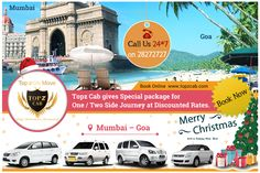 Mumbai Goa Christmas Package  Topz Cab gives Special package for One / Two Side Journey at Discounted Rates. For booking call us 24*7 on 022 28272727 or visit topzcab.com  Get wide range of cars choice in Tourist vehicles like D-zire / Etios / Innova / Tavera / Xylo.