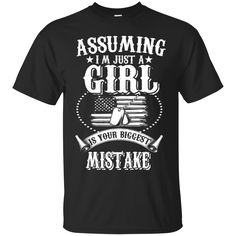 Veteran Daughter Shirts Assuming I'm just a girl your biggest mistake T-shirts Hoodies Sweatshirts
