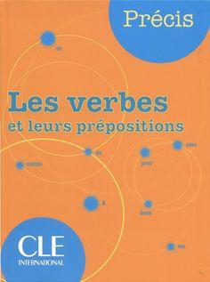 Les verbes et leurs prépositions CLE intermational les prècis