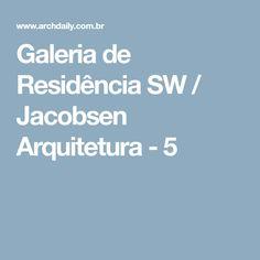 Galeria de Residência SW / Jacobsen Arquitetura - 5