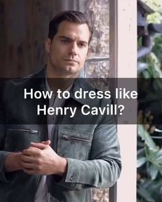 Men's fashion Style Men's outfit Men Style Tips, Style Men, My Style, Adventure Movies, Henry Cavill, Smart Casual, Fashion Advice, Gorgeous Men, Latest Fashion Trends