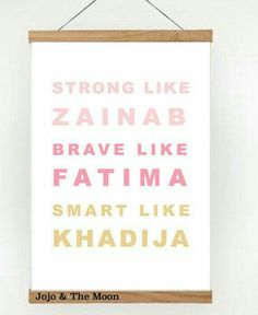 Strong like Zainab, Brave like Fatima, Smart like Khadija Religious Quotes, Islamic Quotes, Islamic Teachings, Islamic Wall Decor, Islamic Posters, Islamic Gifts, Prayer Room, Islamic Pictures, Baby Room Decor