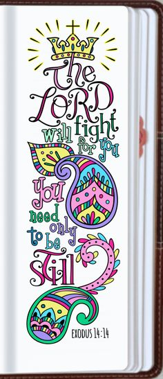 """♥ HE WILL FIGHT FOR ME - Exodus 14:14 """"The LORD will fight for you; you need only to be still."""""""