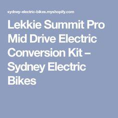 Lekkie Summit Pro Mid Drive Electric Conversion Kit – Sydney Electric Bikes