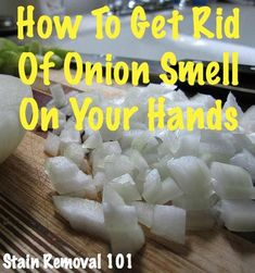 Here are quite a few tricks and home remedies for how to get rid of onion smell not only from hands, but also from other items in your home such as plastic food containers. Household Cleaning Tips, Homemade Cleaning Products, House Cleaning Tips, Cleaning Hacks, Plastic Food Containers, Odor Remover, Homemade Soup, Cleaners Homemade, Food Hacks
