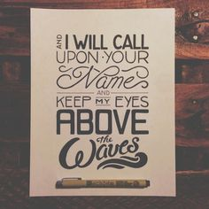 Oceans—Hillsong United. Love this song, love this typography.