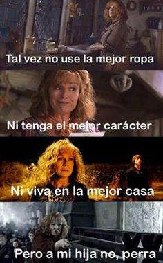 A mi hija no, Perra! ~Palabras inmortales de Molly Weasley <3