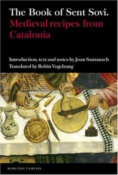 The Book of Sent Sovi: Medieval recipes from Catalonia (Textos B) by Joan Santanach http://www.amazon.com/dp/1855661640/ref=cm_sw_r_pi_dp_h60Itb0N7E574NZB